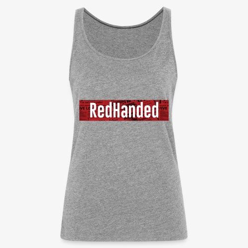 RedHanded - Women's Premium Tank Top