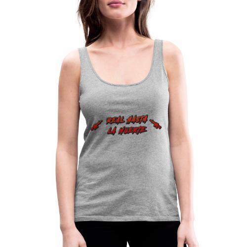 REAL HASTA LA MUERTE - Camiseta de tirantes premium mujer