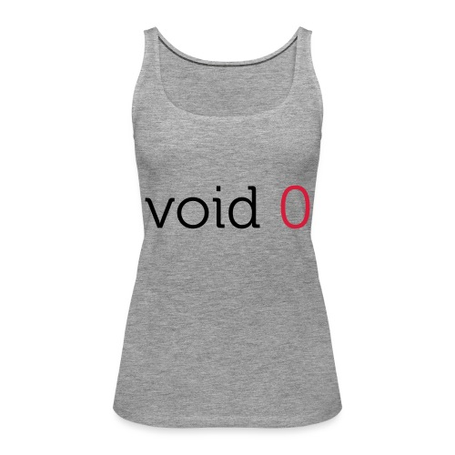 Coders Choice: void 0 Tank Top (male) - Women's Premium Tank Top
