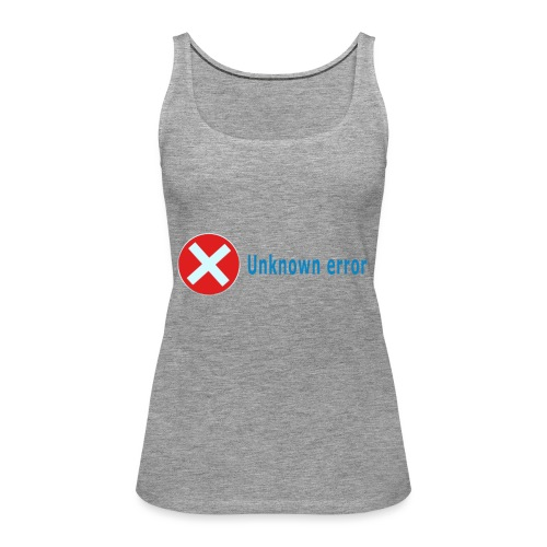 Unkown Error - Naisten premium hihaton toppi