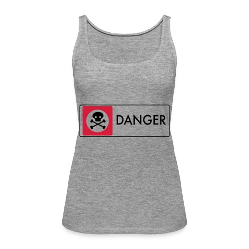 Danger - Women's Premium Tank Top