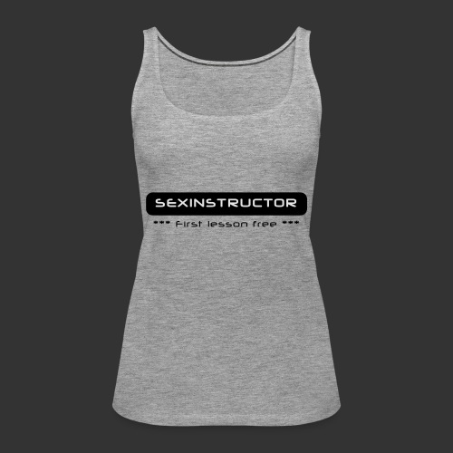 Sexinstructor - first lesson free - Frauen Premium Tank Top