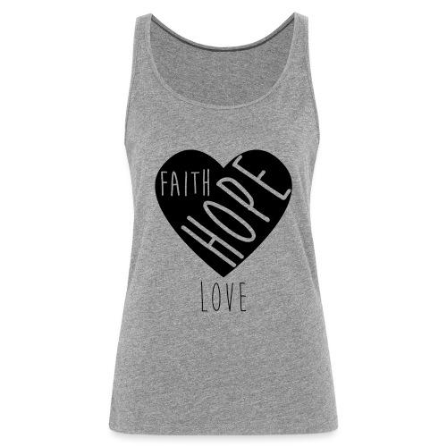 Faith Hope Love - Heart - Frauen Premium Tank Top