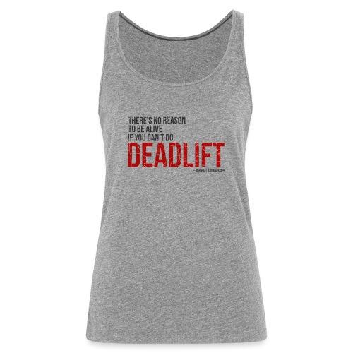 Deadlift quote - Jon Pall Sigmarsson - Naisten premium hihaton toppi