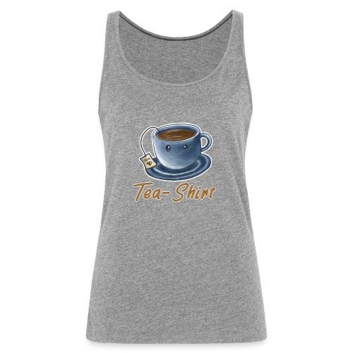 Tea Shirt - Frauen Premium Tank Top