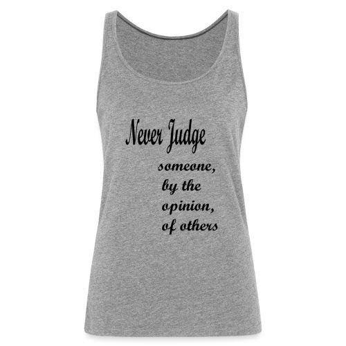 Never Judge - Women's Premium Tank Top