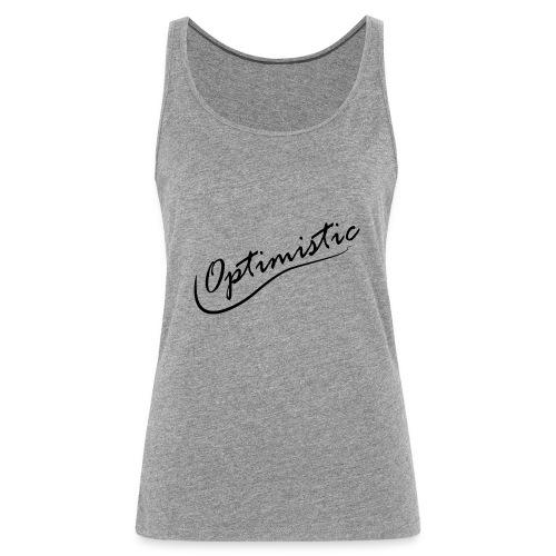 Optimistic - Frauen Premium Tank Top