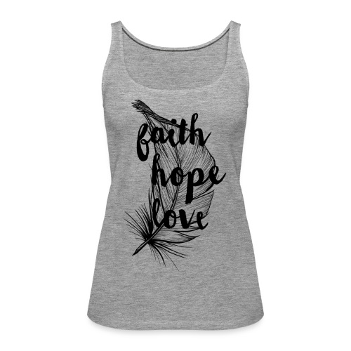 faith hope love frühling - Frauen Premium Tank Top