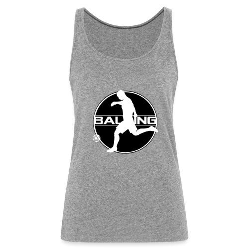 Balling - Vrouwen Premium tank top