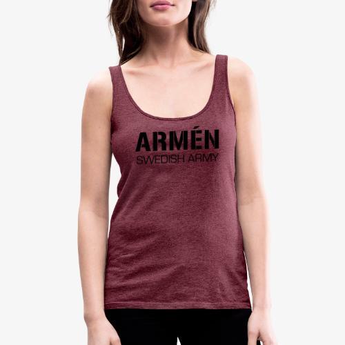 ARMÉN -Swedish Army - Premiumtanktopp dam