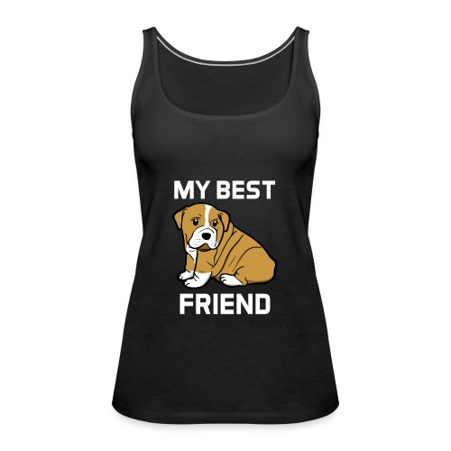 My Best Friend - Hundewelpen Spruch - Frauen Premium Tank Top