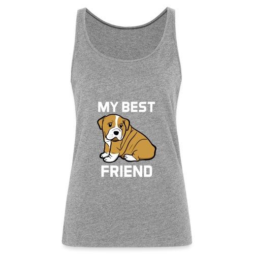 My Best Friend - Hundewelpen Spruch - Frauen Premium Tank Top