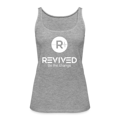 Revived Be the change - Women's Premium Tank Top