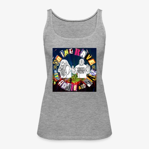 'ON THE RAVE' with Addie and Gav - #ONTHERAVE LOGO - Women's Premium Tank Top
