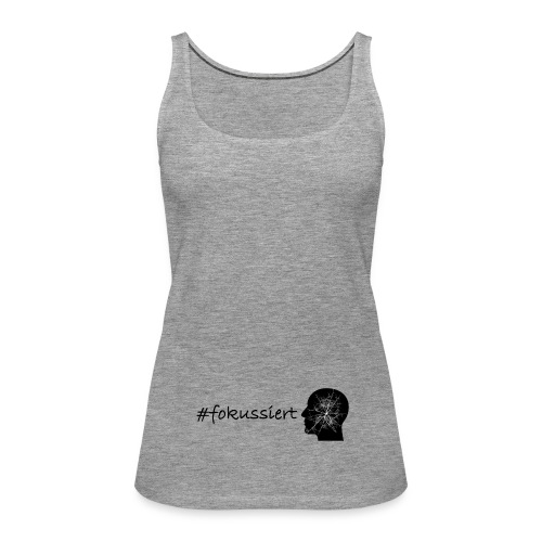 Fokussiert Fitness Shirt - Frauen Premium Tank Top