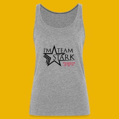 I'm team Stark B!T*# - Women's Premium Tank Top