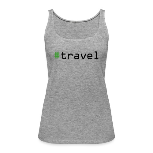 #travel - Frauen Premium Tank Top