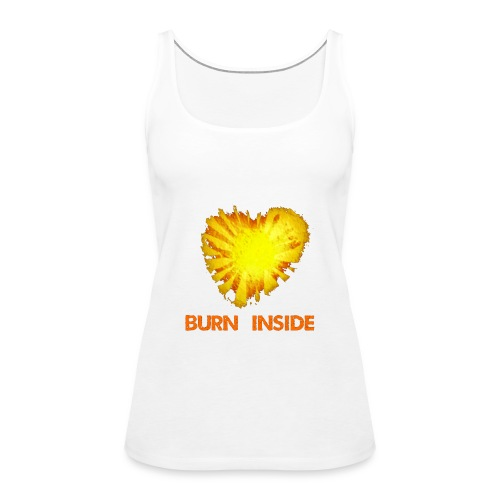 Burn inside - Canotta premium da donna