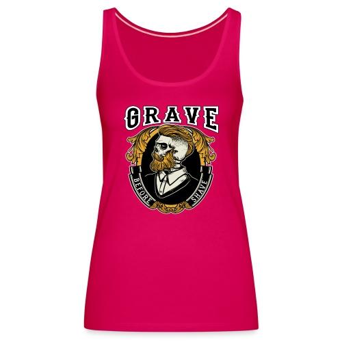 Grave Before Shave Bearded - Frauen Premium Tank Top