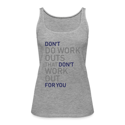 Don't do workouts - Women's Premium Tank Top