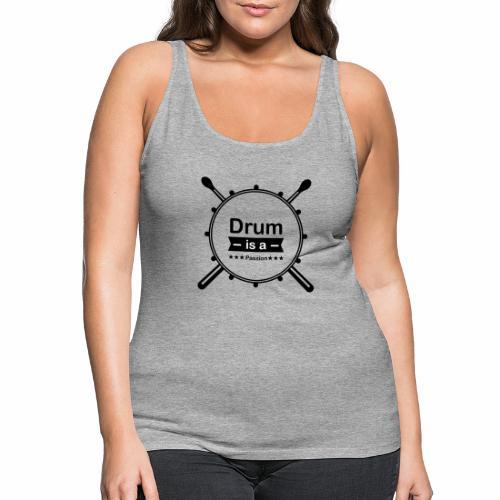 Drum is a passion - Frauen Premium Tank Top