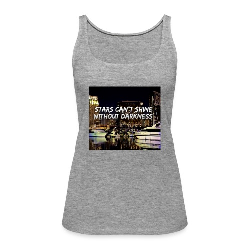 stars can't shine without darkness - Women's Premium Tank Top