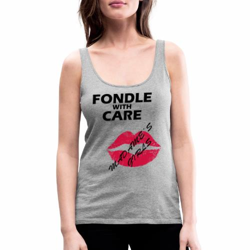 Fondle with Care - Women's Premium Tank Top