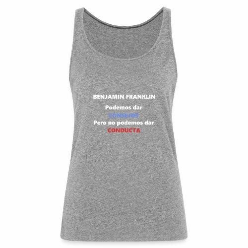 Consejo del vecino Benjamin Franklin - Camiseta de tirantes premium mujer