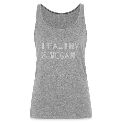 Vegan and Healthy - Frauen Premium Tank Top