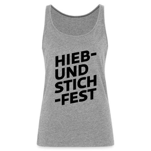 HIEB UND STICHFEST - Frauen Premium Tank Top