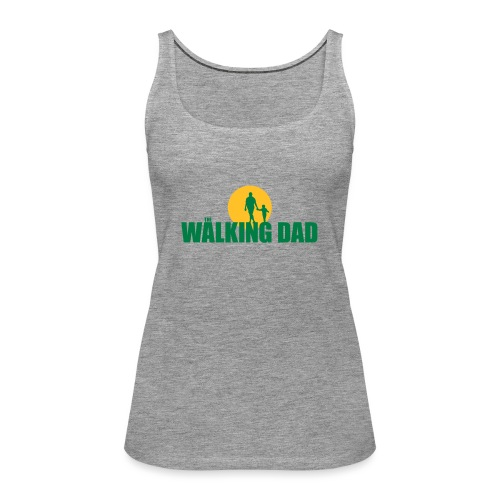 Fear The Walking Dad Sun - Women's Premium Tank Top