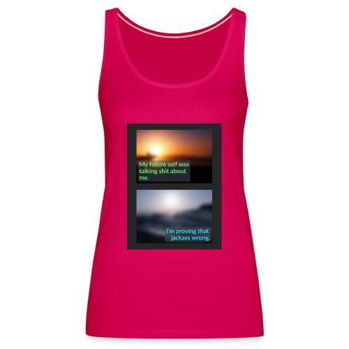 Let's prove that jackass wrong! - Camiseta de tirantes premium mujer