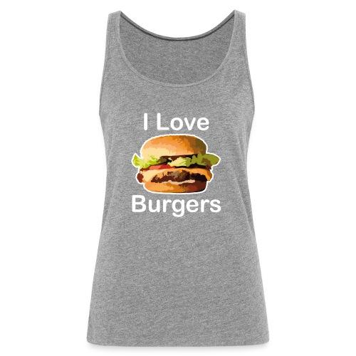 I Love Burgers - Débardeur Premium Femme