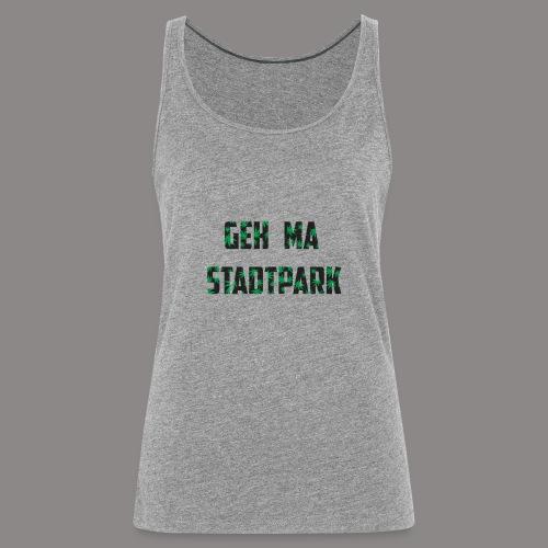 Geh ma Stadtpark - Frauen Premium Tank Top