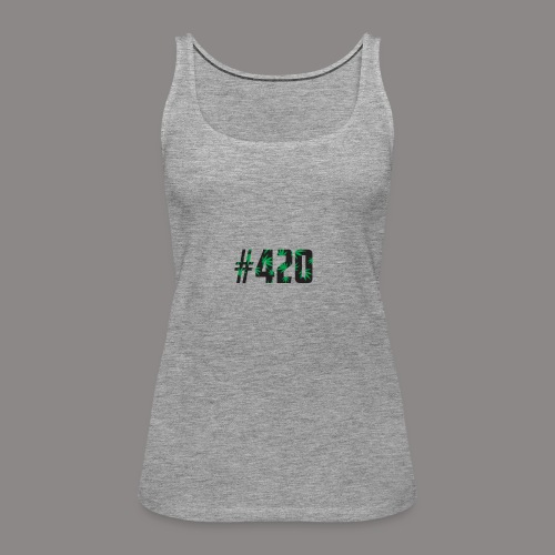 420 - Frauen Premium Tank Top