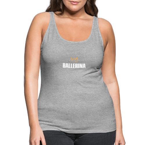 Ballerina - Frauen Premium Tank Top