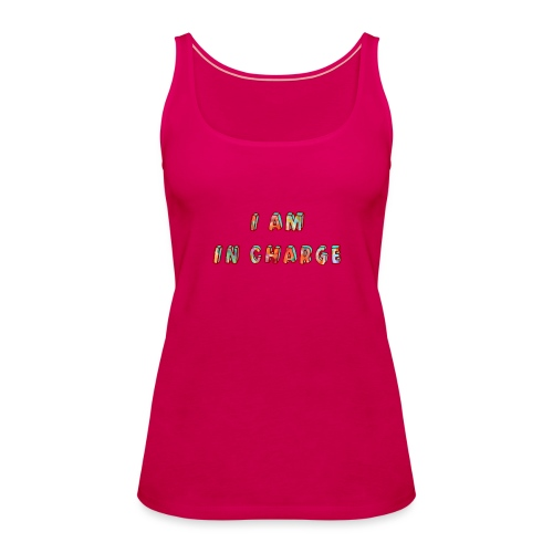I am in Charge - Women's Premium Tank Top