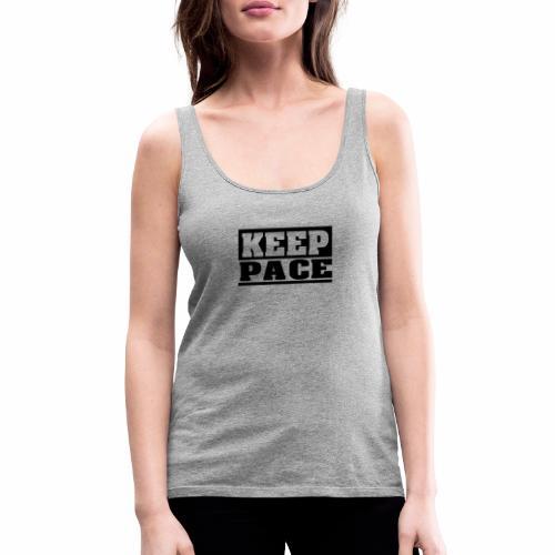 KEEP PACE Spruch, Schritt halten, schlicht, cool - Frauen Premium Tank Top