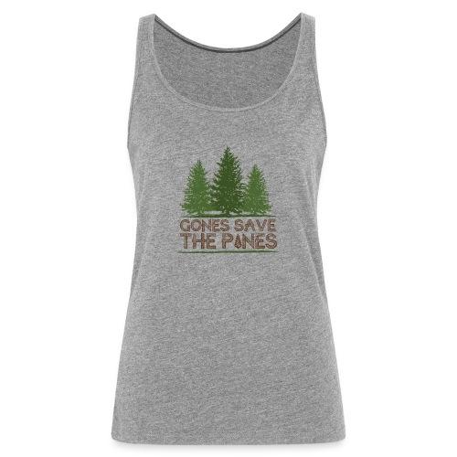 Gones save the pines - Débardeur Premium Femme