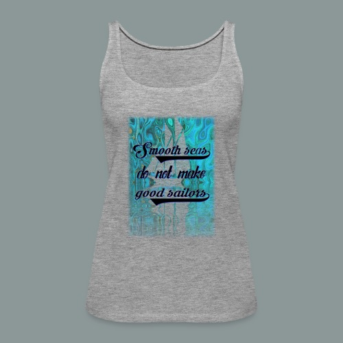 smooth seas - Frauen Premium Tank Top