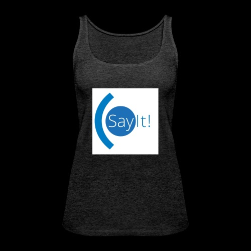 Sayit! - Women's Premium Tank Top