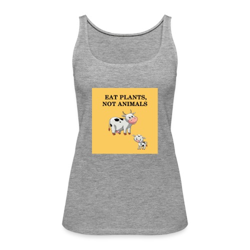 EAT plant not animal - Débardeur Premium Femme