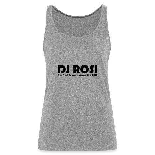 DJ ROSI - The Final Concert. - Frauen Premium Tank Top