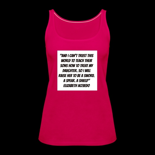 Quote by Elizabeth Acevedo - Women's Premium Tank Top
