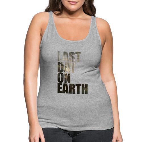Último día en la tierra - Camiseta de tirantes premium mujer
