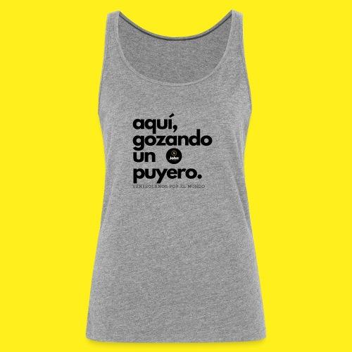 aqui gozando un puyero - Camiseta de tirantes premium mujer