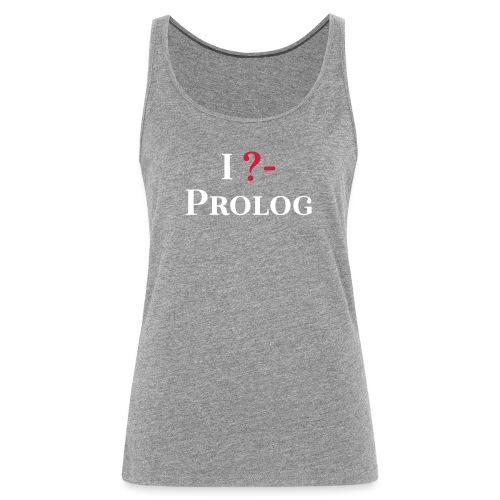I ?- Prolog - Frauen Premium Tank Top