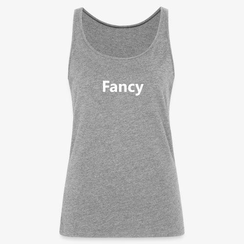 fancy - Vrouwen Premium tank top