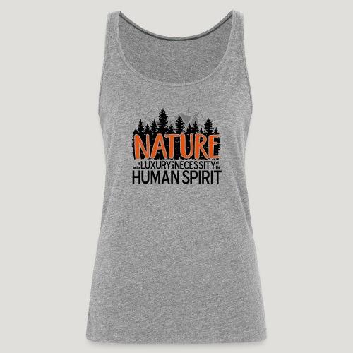 Nature is not a luxury ... für Naturliebhaber! - Frauen Premium Tank Top
