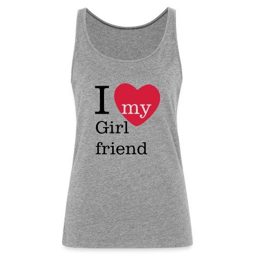 I Love my Girlfriend - Valentinstag - Frauen Premium Tank Top